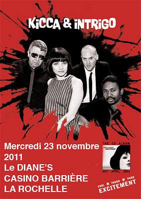 illustration de Casino de La Rochelle : Kicca & Intrigo en concert au Diane's, mercredi 23 novembre 2011